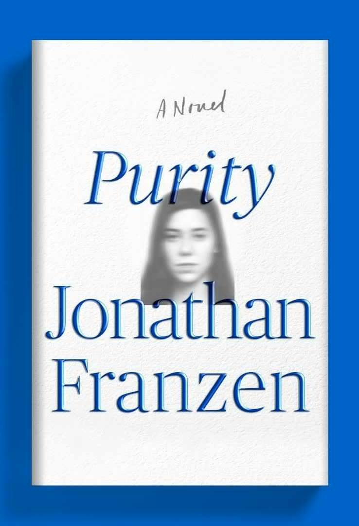 Purity by Jonathan Franzen.