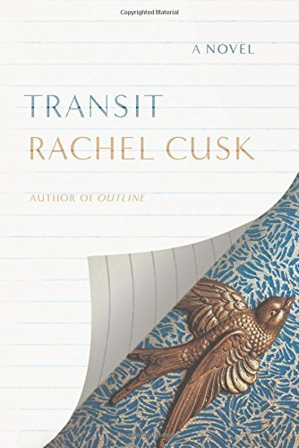 "Transit: A Novel (Outline Trilogy)"" by Rachel Cusk."