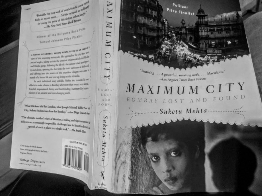 I JUST FINISHED THIS BOOK AND THINK YOU MIGHT LIKE MAXIMUM CITY BY SUKETU MEHTA