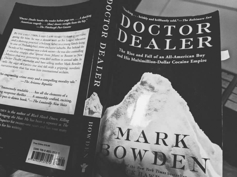 "Check out this book I finished reading, ""Doctor Dealer"" by Mark Bowden"