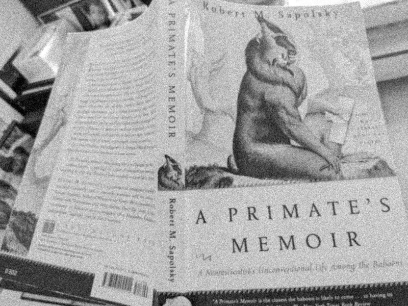 A Primate's Memoir by Robert M. Sapolsky