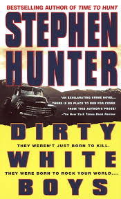 Dirty White Boys by Stephen Hunter