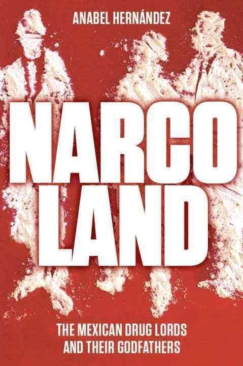 Narcoland byAnabel Hernandez