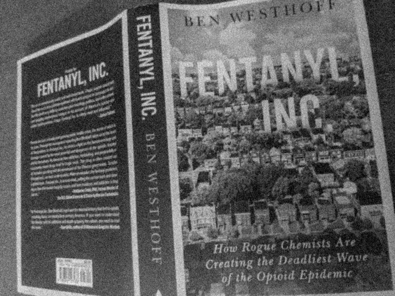 Fentanyl Inc by Ben Westhoff